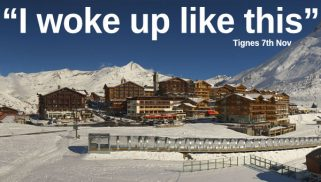 tignes-7th-nov-woke-up-like-this